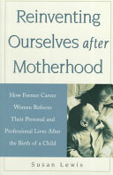 Reinventing Ourselves After Motherhood