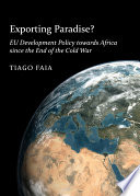 Exporting Paradise? EU Development Policy towards Africa since the End of the Cold War