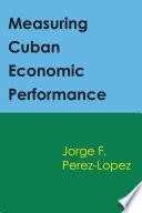 Measuring Cuban Economic Performance book