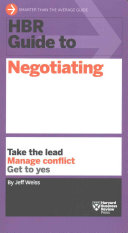 HBR Guide To Negotiating : lives. whether you are working on...