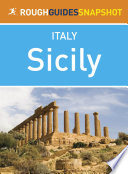 Sicily Rough Guides Snapshot Italy  includes Palermo  Cefal    the Aeolian Islands  Catania  Mount Etna  Siracusa  Agrigento and the Egadi Islands