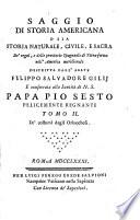 Saggio di storia americana o sia Storia naturale, civile, e sacra de regni, e delle provincie spagnuole di terra-ferma nell' America meridional