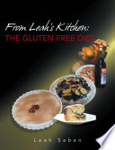 From Leah s Kitchen  THE GLUTEN FREE DIET