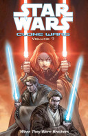 Star Wars  Clone Wars Volume 7  When They Were Brothers