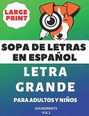 Sopa De Letras En Espa Ol Letra Grande Para Adultos Y Ni Os Vol 3 Large Print Spanish Word Search Puzzle For Adults And Kids