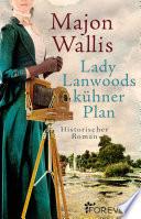 Lady Lanwoods kühner Plan
