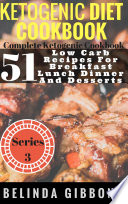 Ketogenic Diet Cookbook 51 Low Carb Recipes For Breakfast Lunch Dinner And Desserts