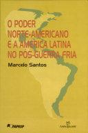 O poder norte-americano e a América Latina no pós-guerra fria