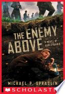 The Enemy Above  A Novel of World War II