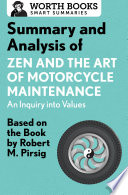 Summary and Analysis of Zen and the Art of Motorcycle Maintenance  An Inquiry into Values