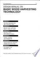 Design Manual on Basic Wood Harvesting Technology