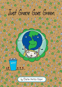 Just Grace Goes Green : their green project, aim to inspire their...