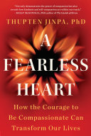 A Fearless Heart : when we began to understand the...