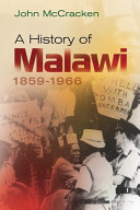 A History of Malawi  1859 1966 Account Of Malawi S Colonial History