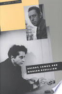 Arendt  Camus  and Modern Rebellion