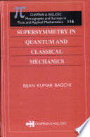 Supersymmetry In Quantum and Classical Mechanics