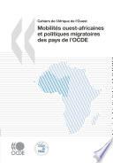 Cahiers de l'Afrique de l'Ouest Mobilités ouest-africaines et politiques migratoires des pays de l'OCDE