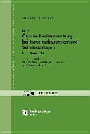 Örtliche Bauüberwachung bei Ingenieurbauwerken und Verkehrsanlagen - Leistungsbild und Honorierung