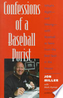 Confessions of a Baseball Purist Miller Takes Readers On A