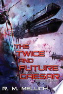 The Twice and Future Caesar