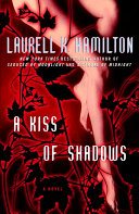 A Kiss Of Shadows : detective with a specialty in supernatural crime,...