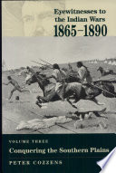 Eyewitnesses To The Indian Wars 1865 1890 Conquering The Southern Plains