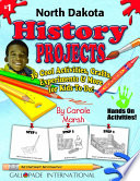 North Dakota History Projects Hands On Projects The History Project Book Includes Creating