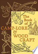 The Book of Camp Lore and Woodcraft