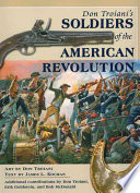Don Troiani s Soldiers of the American Revolution