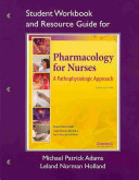 Student Workbook and Resource Guide for Pharmacology for Nurses