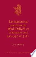 Les manuscrits aram  ens du Wadi Daliyeh et la Samarie vers 450 332 av  J  C