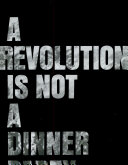 A revolution is not a dinner party