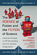 The Science of Fiction and the Fiction of Science