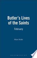 Butler s Lives of the Saints  February