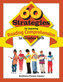 60 Strategies for Improving Reading Comprehension in Grades K 8