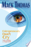Entrepreneurs Don t Cry Faith  Healing and Forgiveness