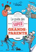 Le guide des super grands parents