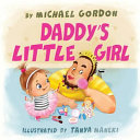 Daddy s Little Girl   childrens Book about a Cute Girl and Her Superhero Dad  Book PDF