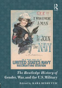 The Routledge History Handbook of Gender  War  and the U  S  Military