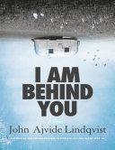 I Am Behind You  A Novel