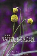 The New Native Garden : texture, shape and foliage, this...