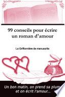 99 conseils pour   crire un roman d amour