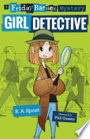Girl Detective  A Friday Barnes Mystery