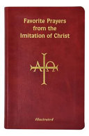 Favorite Prayers From Imitation Of Christ : thomas a kempis. all the prayers are...
