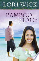Bamboo and Lace by Lori Wick