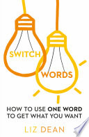 Switchwords How To Use One Word To Get What You Want