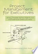 Project Management For Executives : like and call out solid characteristics of structure/rigor...