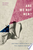 Are We Not Men? Gender And Embodiment In The Hebrew