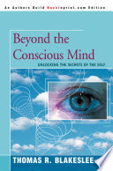 Beyond The Conscious Mind