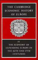 The Cambridge Economic History of Europe from the Decline of the Roman Empire: Volume 4, The Economy of Expanding Europe in the Sixteenth and Seventeenth Centuries